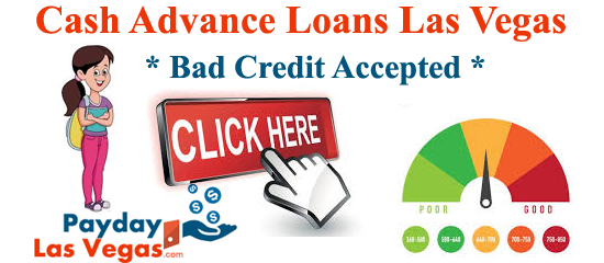 Cash Advance Loans Las Vegas Bad Credit